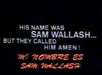 Era Sam Wallash... lo chiamavano 'Così Sia'